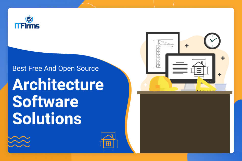 Best Free and Open Source Architecture Software Solutions