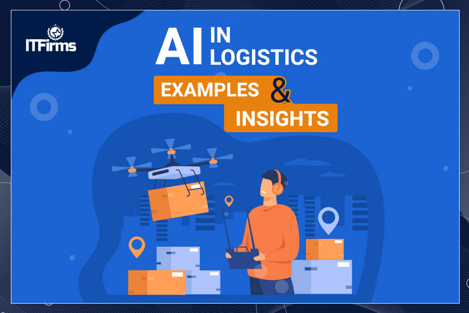 Can AI Help in Improving Logistics?