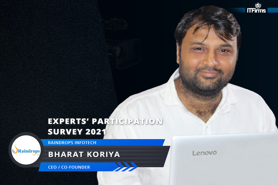 Exclusive Interview with Bharat Koriya – CEO/Co-Founder, Raindrops Infotech