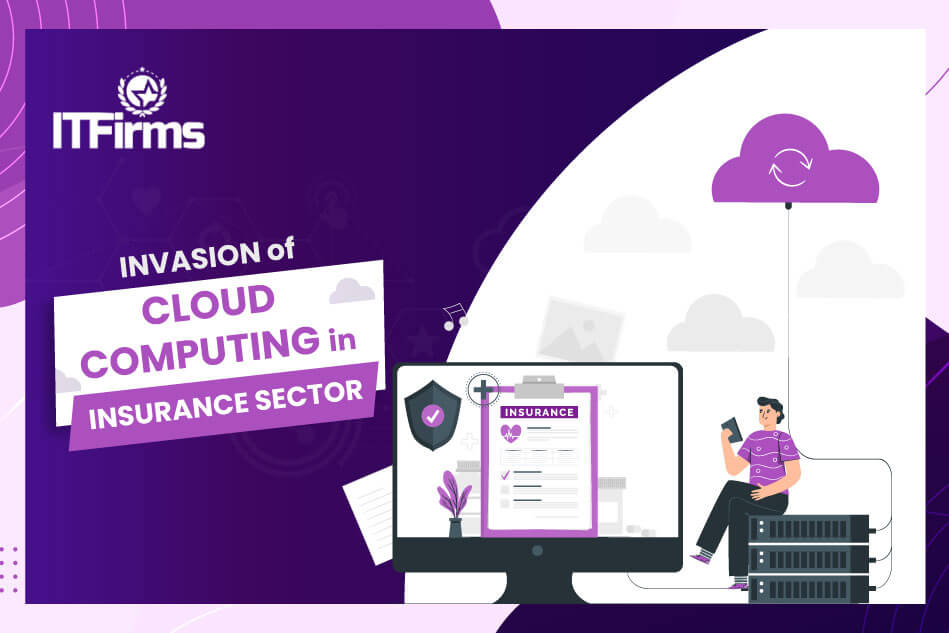 Invasion of Cloud Computing in Insurance Sector