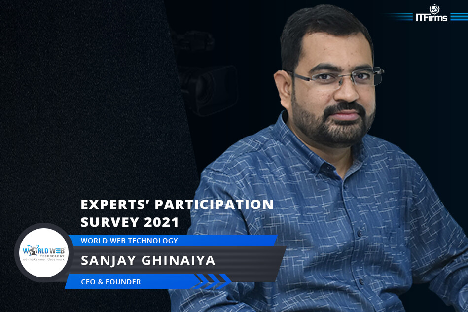 Interview With Sanjay Ghinaiya – CEO & Founder, World Web Technology