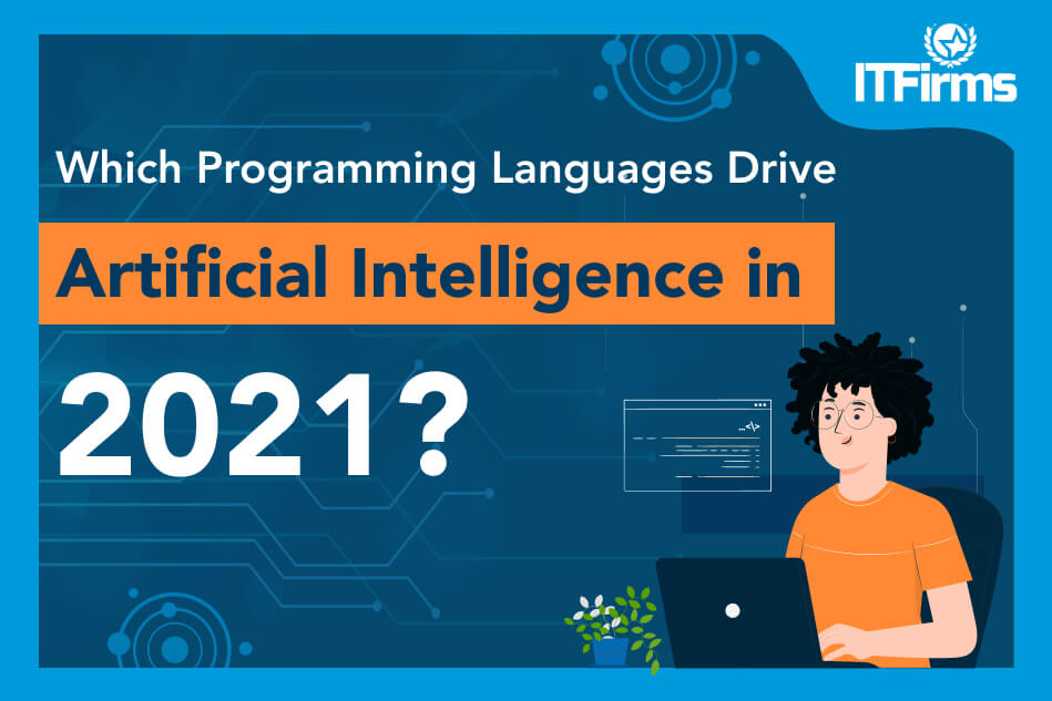Which programming languages drive artificial intelligence in 2021?
