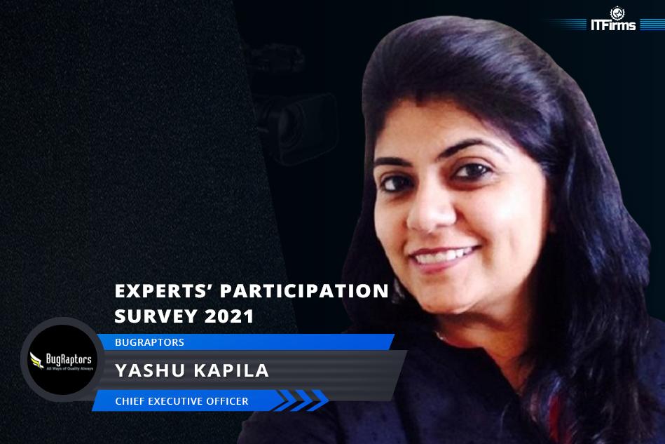 Interview with Yashu Kapila – CEO, BugRaptors