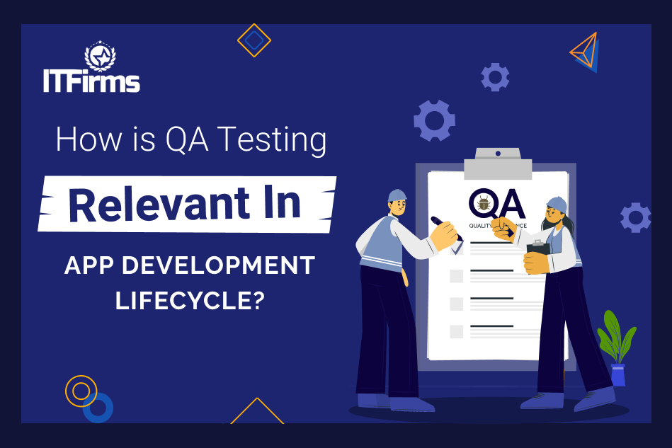How is QA Testing Relevant in-App Development Lifecycle?